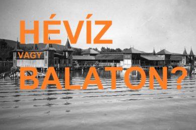 Hévízt, vagy a Balatont látod?